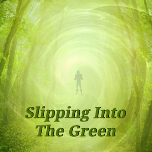 Slipping Into The Green
